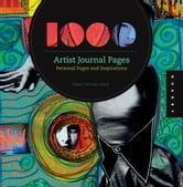 1,000 Artist Journal Pages - Personal Pages and Inspirations ebook by Dawn DeVries Sokol