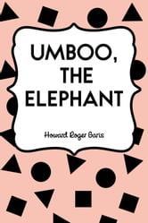 Umboo, the Elephant ebook by Howard Roger Garis