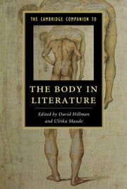 The Cambridge Companion to the Body in Literature ebook by David Hillman,Ulrika Maude