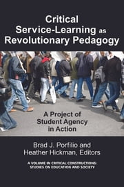 Critical-Service Learning as a Revolutionary Pedagogy - An International Project of Student Agency in Action ebook by