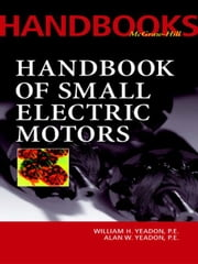 Handbook of Small Electric Motors ebook by Yeadon, William