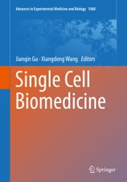 Single Cell Biomedicine eBook by Jianqin Gu, Xiangdong Wang
