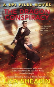 The Dragon Conspiracy ebook by Lisa Shearin