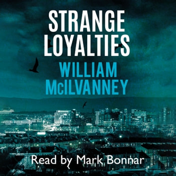 Strange Loyalties audiobook by William McIlvanney