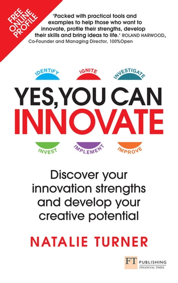 Yes, You Can Innovate - Discover your innovation strengths and develop your creative potential ebook by Natalie Turner