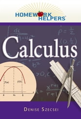 Homework Helpers: Calculus ebook by Szecsei, Denise