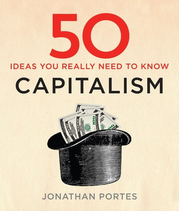 50 Capitalism Ideas You Really Need to Know ebook by Jonathan Portes