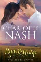 Ryders Ridge - A Walker-Bell Novel ebook by Charlotte Nash