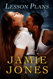 Lesson Plans - (interracial romance) ebook by Jamie Jones