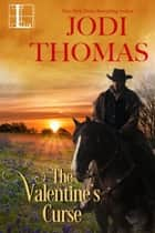 The Valentine's Curse ebook by Jodi Thomas