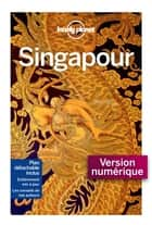 Singapour Cityguide 1 ebook by LONELY PLANET FR