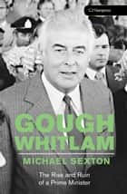Gough Whitlam ebook by Michael Sexton