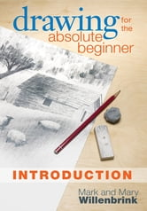 Drawing for the Absolute Beginner, Introduction ebook by Mark Willenbrink