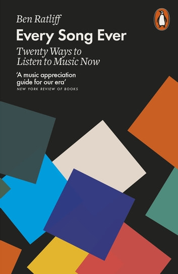 Every Song Ever - Twenty Ways to Listen to Music Now ebook by Ben Ratliff