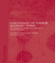 A Dictionary of Chinese Buddhist Terms - With Sanskrit and English Equivalents and a Sanskrit-Pali Index ebook by Lewis Hodous,William E. Soothill