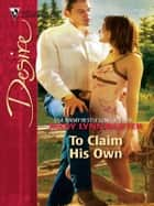 To Claim His Own ebook by Mary Lynn Baxter