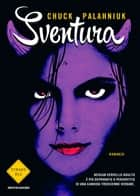 Sventura ebook by Chuck Palahniuk