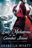 Lady Mechatronic on the Cannibal Island