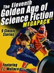 The Eleventh Golden Age of Science Fiction MEGAPACK ®: F.L. Wallace