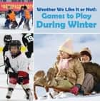 Weather We Like It or Not!: Cool Games to Play During Winter - Weather for Kids - Earth Sciences e-bok by Baby Professor