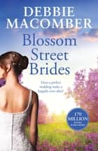 Blossom Street Brides ebook by Debbie Macomber