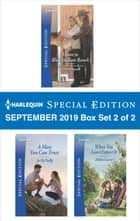 Harlequin Special Edition September 2019 - Box Set 2 of 2 ebook by Stella Bagwell, Jo McNally, Helen Lacey