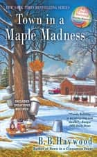 Town in a Maple Madness ebook by B. B. Haywood