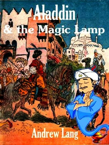 Aladdin and the Magic Lamp ebook by Andrew Lang