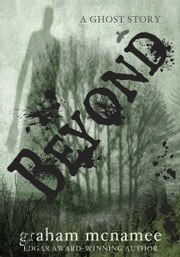 Beyond - A Ghost Story ebook by Graham McNamee