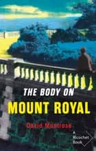 The Body on Mount-Royal eBook by David Montrose