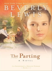 Parting, The (The Courtship of Nellie Fisher Book #1) ebook by Beverly Lewis