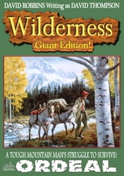 Wilderness Giant Edition 4: Ordeal ebook by David Robbins