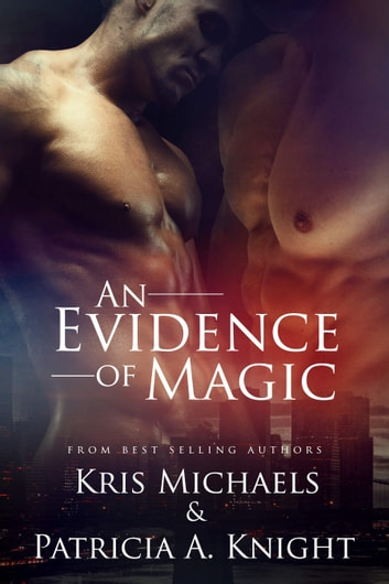 An Evidence of Magic ebook by Kris Michaels,Patricia A. Knight