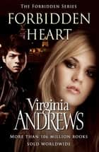 Forbidden Heart ebook by Virginia Andrews