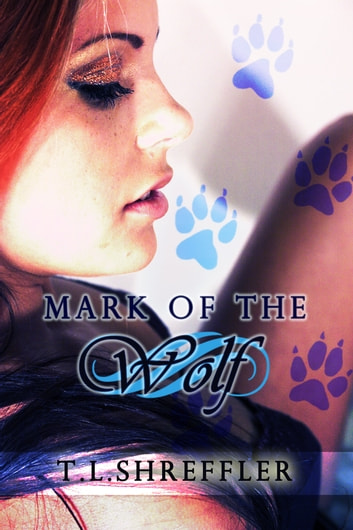 Mark of the Wolf ebook by T. L. Shreffler