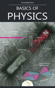 Basics of Physics - by Knowledge flow ebook by Knowledge flow