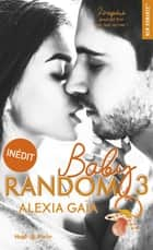 Baby random - tome 3 ebook by Gaia Alexia