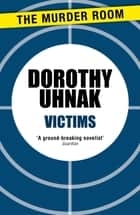 Victims ebook by Dorothy Uhnak