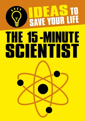 The 15-Minute Scientist ebook by Anne Rooney