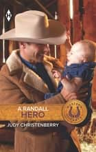 A Randall Hero ebook by Judy Christenberry