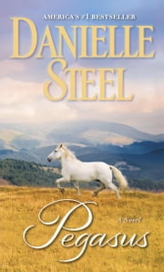 Pegasus - A Novel ebook by Danielle Steel