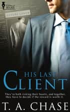 His Last Client ebook by T.A. Chase