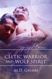 Celtic Warrior & Wolf Spirit ebook by M.D. Grimm,Anne Cain