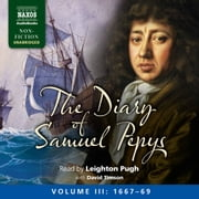 The Diary of Samuel Pepys, Volume III: 1667-1669 audiobook by Samuel Pepys
