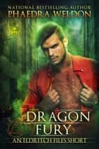 Dragon Fury ebook by Phaedra Weldon