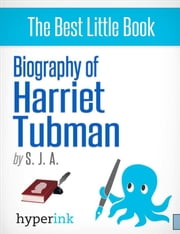 Biography of Harriet Tubman ebook by S. J.  A.