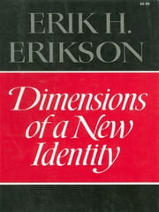 Dimensions of a New Identity ebook by Erik H. Erikson