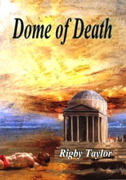 Dome of Death ebook by Rigby Taylor