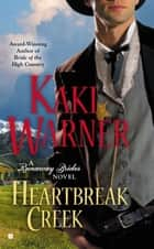 Heartbreak Creek ebook by Kaki Warner
