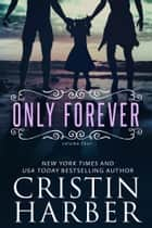 Only Forever ebook by Cristin Harber